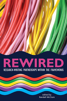 Book cover for Rewired: Research-Writing Partnerships within the Frameworks