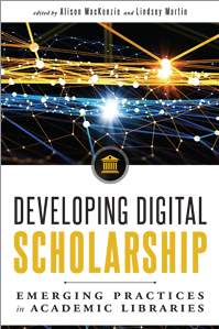 Book cover for Developing Digital Scholarship: Emerging Practices in Academic Libraries