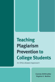 Book cover for Teaching Plagiarism Prevention to College Students: An Ethics-Based Approach