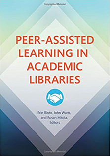 Book cover for Peer-Assisted Learning in Academic Libraries
