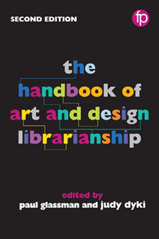 Book cover: The Handbook of Art and Design Librarianship, 2nd edition