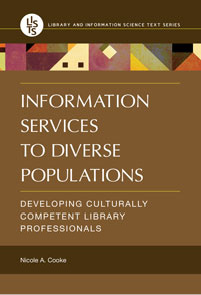 Book cover: Information Services to Diverse Populations: Developing Culturally Competent Library Professionals