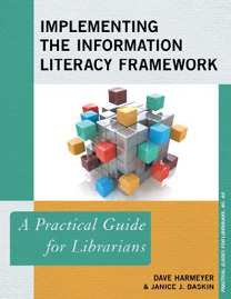 Book cover: Implementing the Information Literacy Framework: A Practical Guide for Librarians