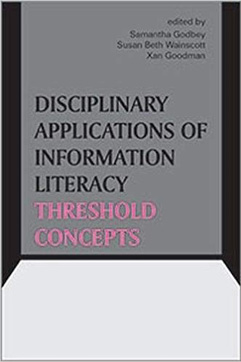 Book cover for Disciplinary Applications of Information Literacy Threshold Concepts