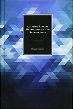 Book cover for Academic Library Metamorphosis and Regeneration