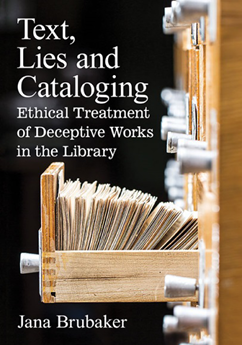Book cover of Text, Lies and Cataloging by Jana Brubaker