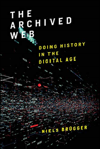Book cover for The Archived Web: Doing History in the Digital Age.