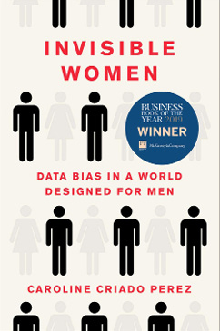 Book cover for Invisible Women: Data Bias in a World Designed for Men